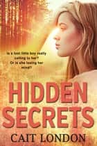Hidden Secrets ebook by Cait London