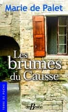 Les Brumes du causse ebook by Marie de Palet