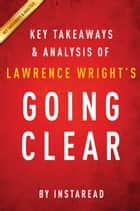 Going Clear by Lawrence Wright | Key Takeaways & Analysis ebook by Instaread