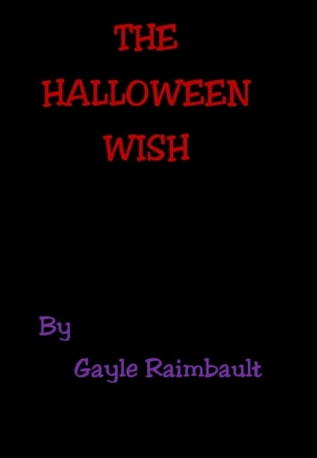 The Halloween Wish ebook by Gayle Raimbault