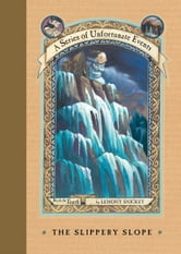 A Series of Unfortunate Events #10: The Slippery Slope ebook by Lemony Snicket