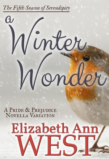 A Winter Wonder - A Pride and Prejudice Novella Variation ebook by Elizabeth Ann West
