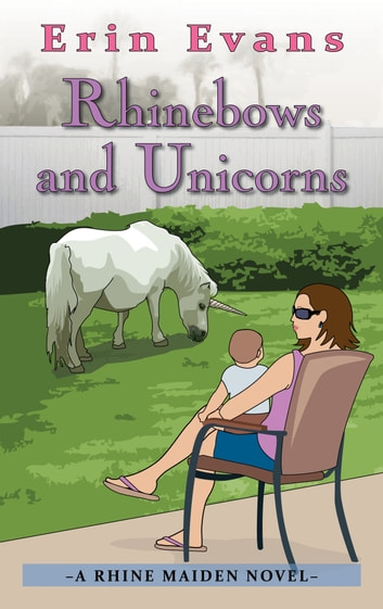 Rhinebows and Unicorns ebook by Erin Evans