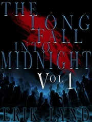 The Long Fall Into Midnight Vol 1 ebook by Erik Lynd