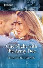 One Night with the Army Doc ebook by Traci Douglass