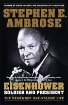 Eisenhower - Soldier and President ebook by Stephen E. Ambrose