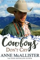 Cowboys Don't Cry ebook by Anne McAllister