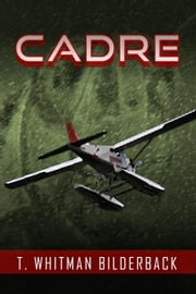 Cadre ebook by T. Whitman Bilderback