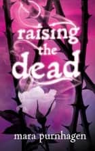Raising the Dead eBook by Mara Purnhagen