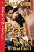 Ride with the Wind ebook by Marla Monroe