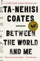 Ebook Between the World and Me di Ta-Nehisi Coates