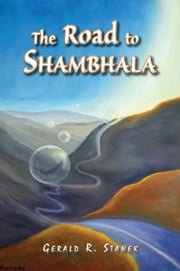 The Road to Shambhala ebook by Gerald R. Stanek