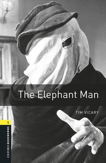 The Elephant Man Level 1 Oxford Bookworms Library ebook by Tim Vicary
