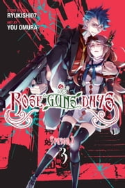 Rose Guns Days Season 3, Vol. 3 ebook by Ryukishi07, You Omura