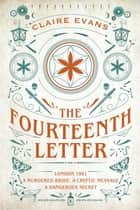 The Fourteenth Letter - The page-turning new thriller filled with a labyrinth of secrets ebook by Claire Evans