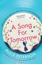 A Song for Tomorrow ebook by Alice Peterson