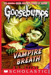 Classic Goosebumps #21: Vampire Breath ebook by R.L. Stine