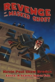 Revenge of the Masked Ghost: 5th Anniversary Edition ebook by Kevin Paul Shaw Broden