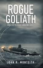 Rogue Goliath ebook by John Monteith