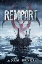 Le dernier bastion T01 - Rempart ebook by Adam Baker