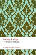 Framley Parsonage - The Chronicles of Barsetshire ebook by Anthony Trollope, Katherine Mullin, Francis O'Gorman