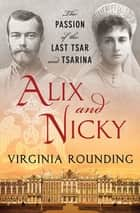 Alix and Nicky ebook by Virginia Rounding