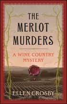 The Merlot Murders - A Wine Country Mystery ebook by