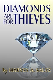 Diamonds Are For Thieves ebook by Harvey Saltz