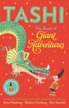 The Book of Giant Adventures: Tashi Collection 1 ebook by Anna Fienberg, Barbara Fienberg, Kim Gamble