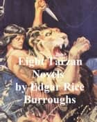 Tarzan: eight novels ebook by Edgar Rice Burroughs