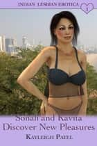 Sonali and Kavita Discover New Pleasures ebook by Kayleigh Patel