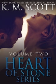 Heart of Stone Volume Two Box Set ebook by K.M. Scott