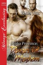 Alpha Province: Danger and Mayhem ebook by