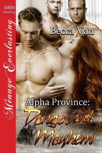 Alpha Province: Danger and Mayhem ebook by Becca Van