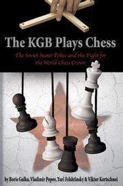 The KGB Plays Chess ebook by Yuri Felshtinsky
