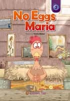 No Eggs Maria ebook by Travis Baker