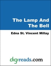 The Lamp And The Bell ebook by Millay, Edna St. Vincent