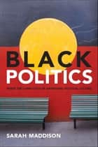 Black Politics - Inside the complexity of Aboriginal political culture eBook by Sarah Maddison