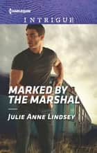 Marked by the Marshal ebook by Julie Anne Lindsey