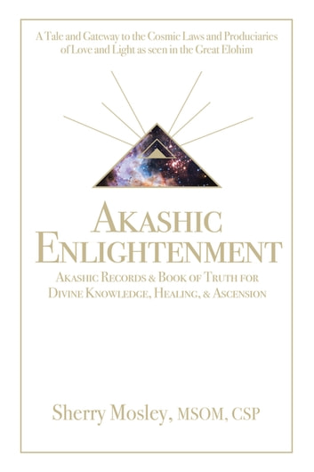 Akashic Enlightenment Akashic Records & Book of Truth for Divine Knowledge,  Healing, & Ascension
