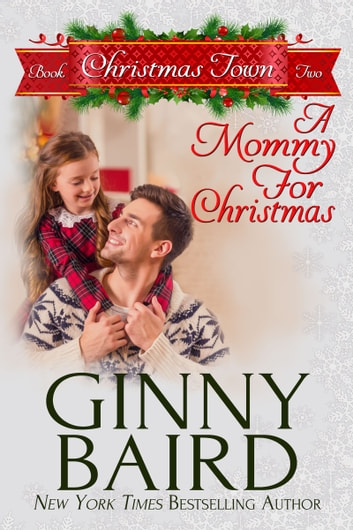 A Mommy for Christmas (Christmas Town, Book 2) ebook by Ginny Baird