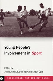 Young People's Involvement in Sport ebook by John Kremer,Shaun Ogle,Karen Trew