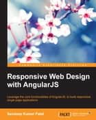 Responsive Web Design with AngularJS ebook by Sandeep Kumar Patel