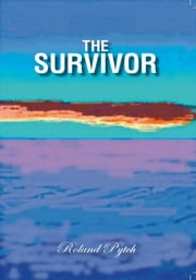 The Survivor ebook by Ronald Wolstencroft