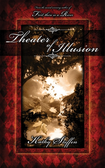 Theater of Illusion ebook by Kathy Steffen