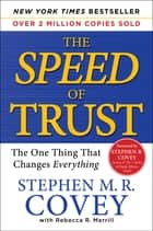 The SPEED of Trust - The One Thing that Changes Everything ebook by Stephen M.R. Covey, Rebecca R. Merrill, Stephen R. Covey