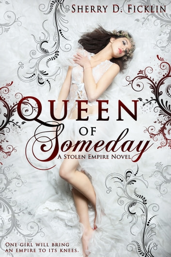 Queen of Someday ebook by Sherry D. Ficklin