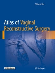 Atlas of Vaginal Reconstructive Surgery ebook by Schlomo Raz