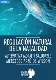Regulación Natural de la Natalidad ebook by Mercedes Arzú de Wilson