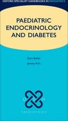 Paediatric Endocrinology and Diabetes ebook by Gary Butler, Jeremy Kirk